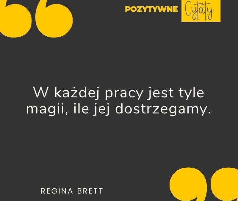 Pozytywne Cytaty Regina Brett Tyle Magii