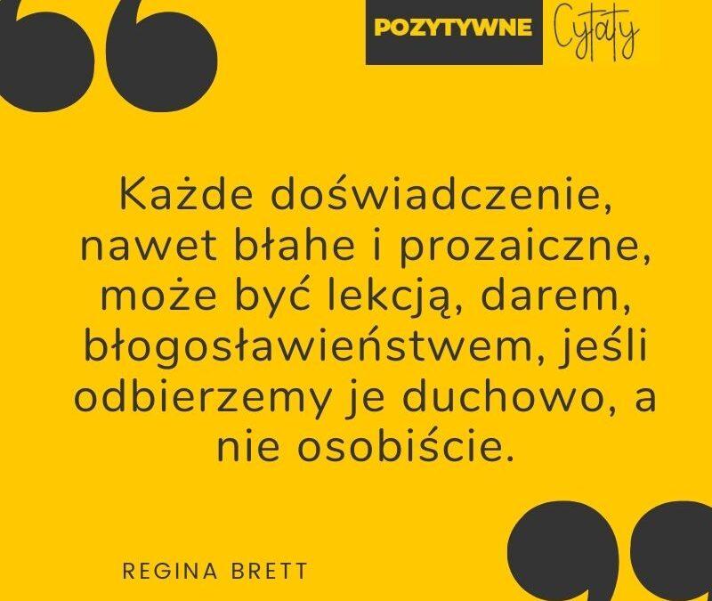 Pozytywne Cytaty Regina Brett Kazde Doswiadczenie
